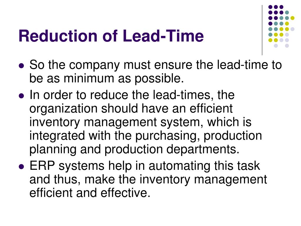 Reduction of Lead-Time