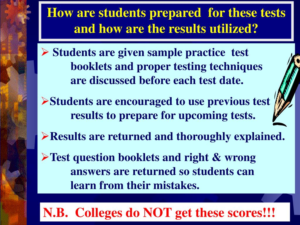How are students prepared  for these tests and how are the results utilized?