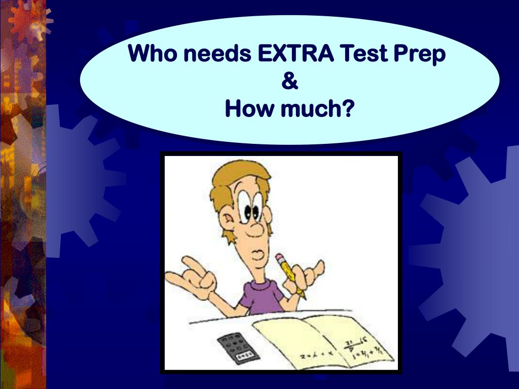 Who needs EXTRA Test Prep