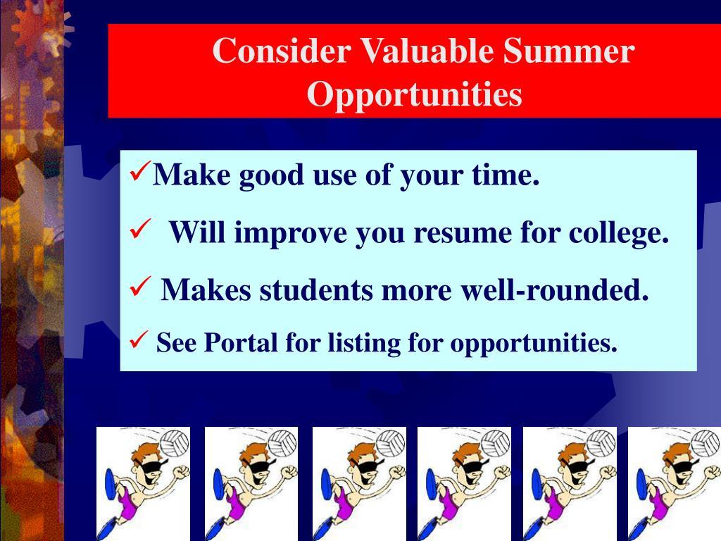 Consider Valuable Summer Opportunities