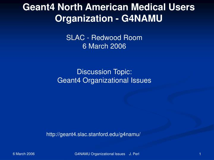 Geant4 North American Medical Users Organization - G4NAMU