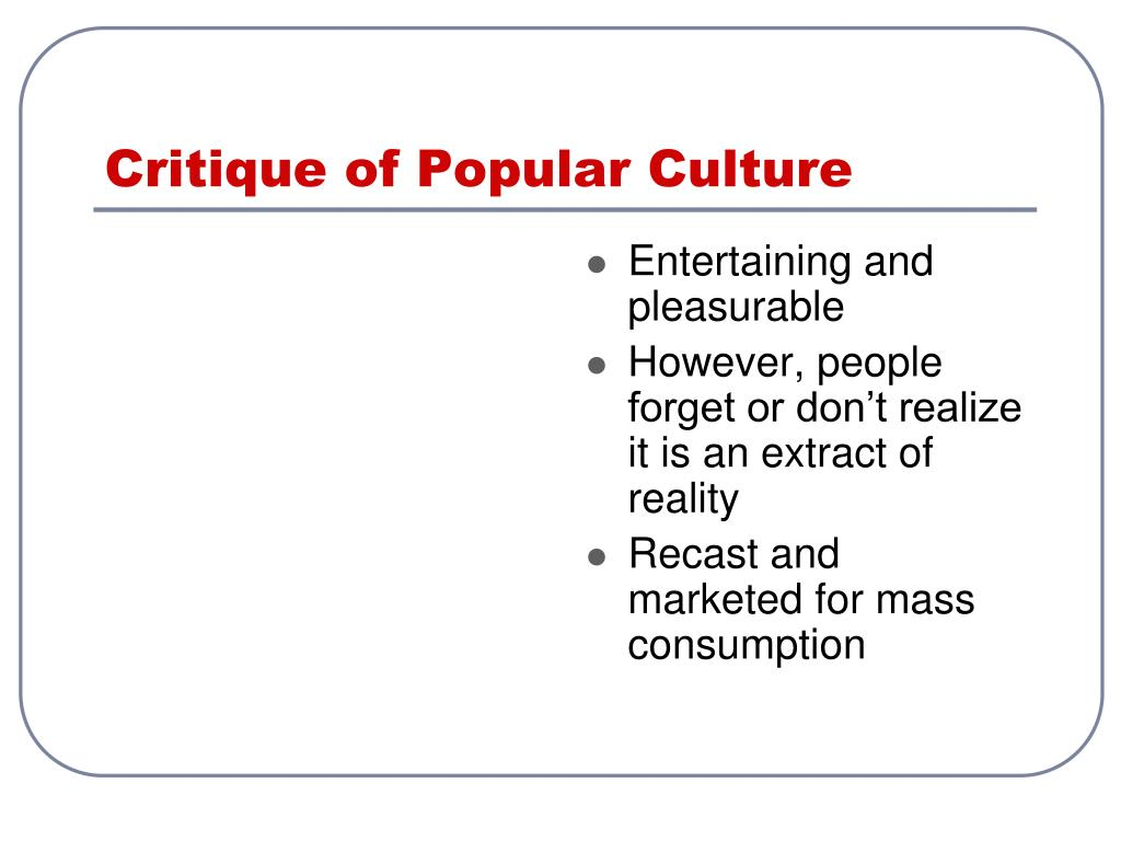 Critique of Popular Culture