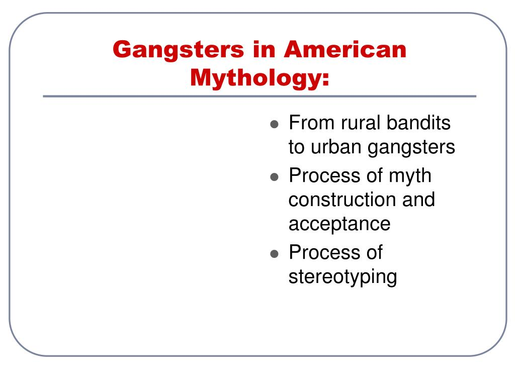 Gangsters in American Mythology: