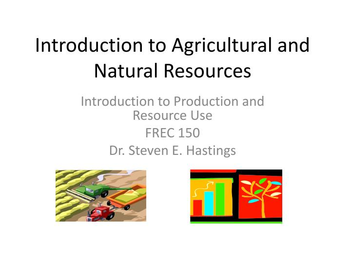 Introduction to agricultural and natural resources l.jpg