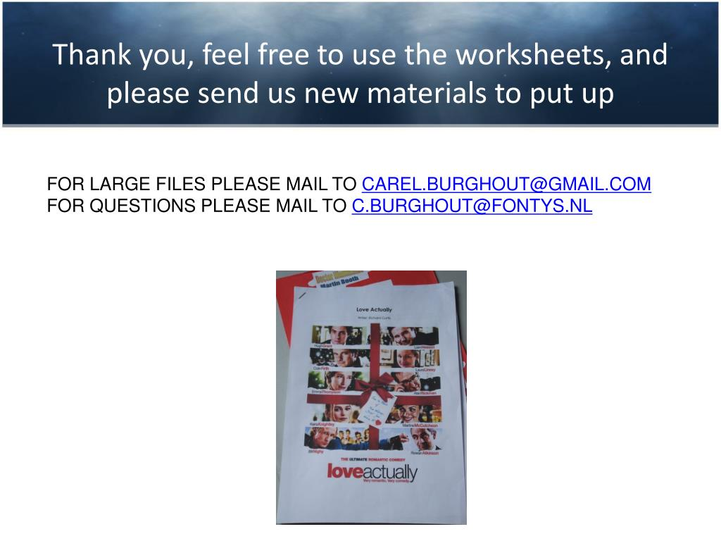 Thank you, feel free to use the worksheets, and please send us new materials to put up