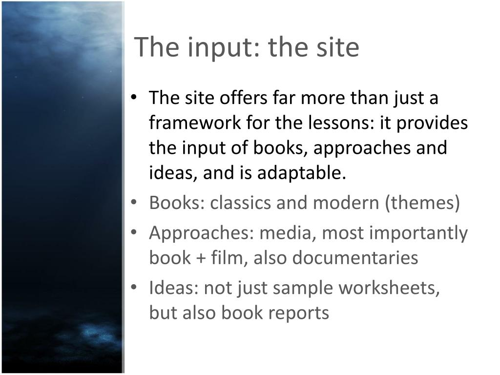 The input: the site