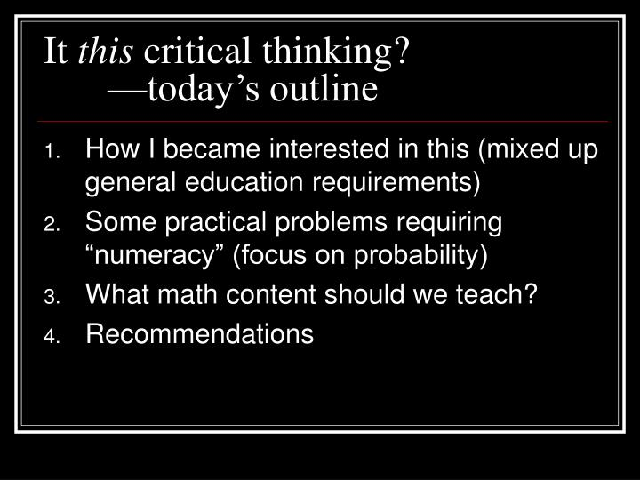 It this critical thinking today s outline