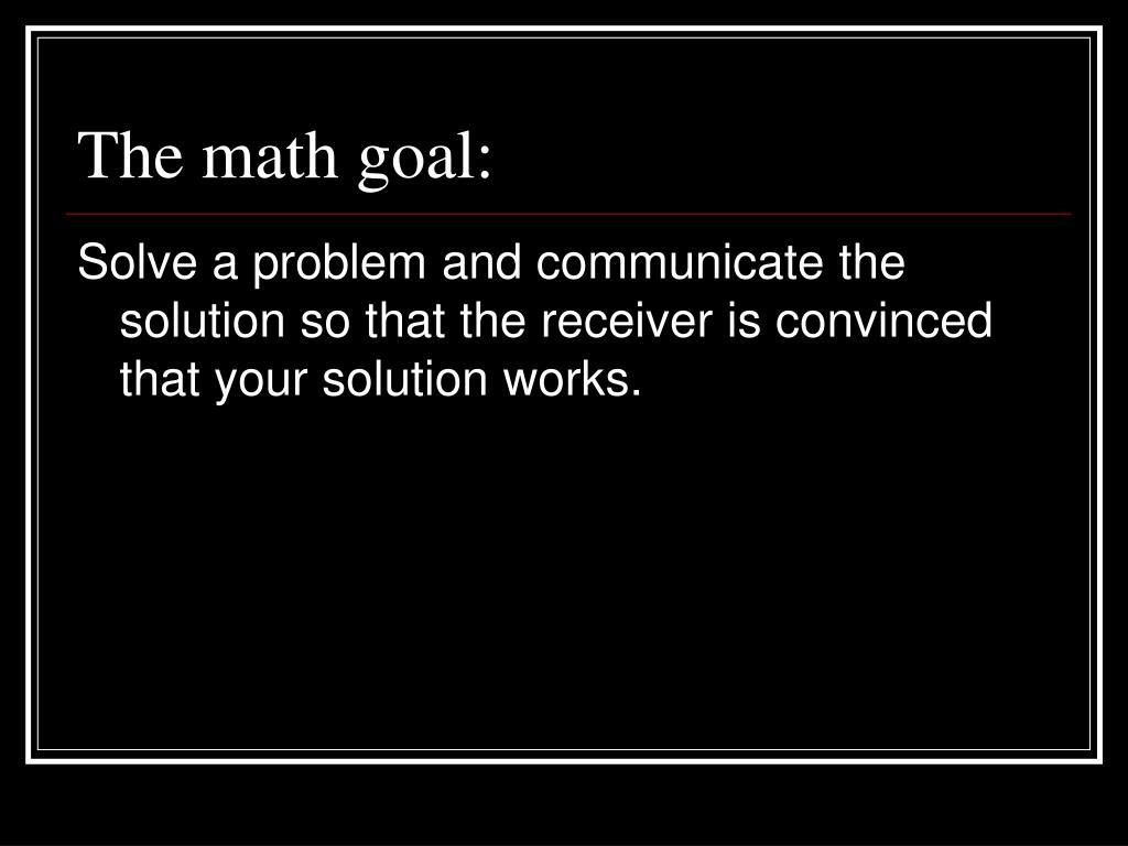 The math goal: