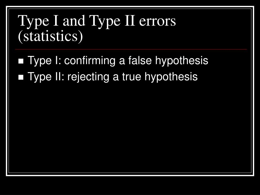 Type I and Type II errors (statistics)