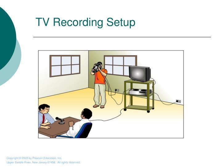 TV Recording Setup