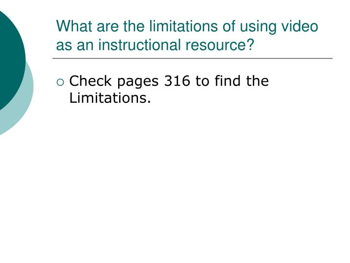 What are the limitations of using video as an instructional resource?