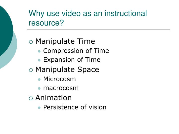 Why use video as an instructional resource?