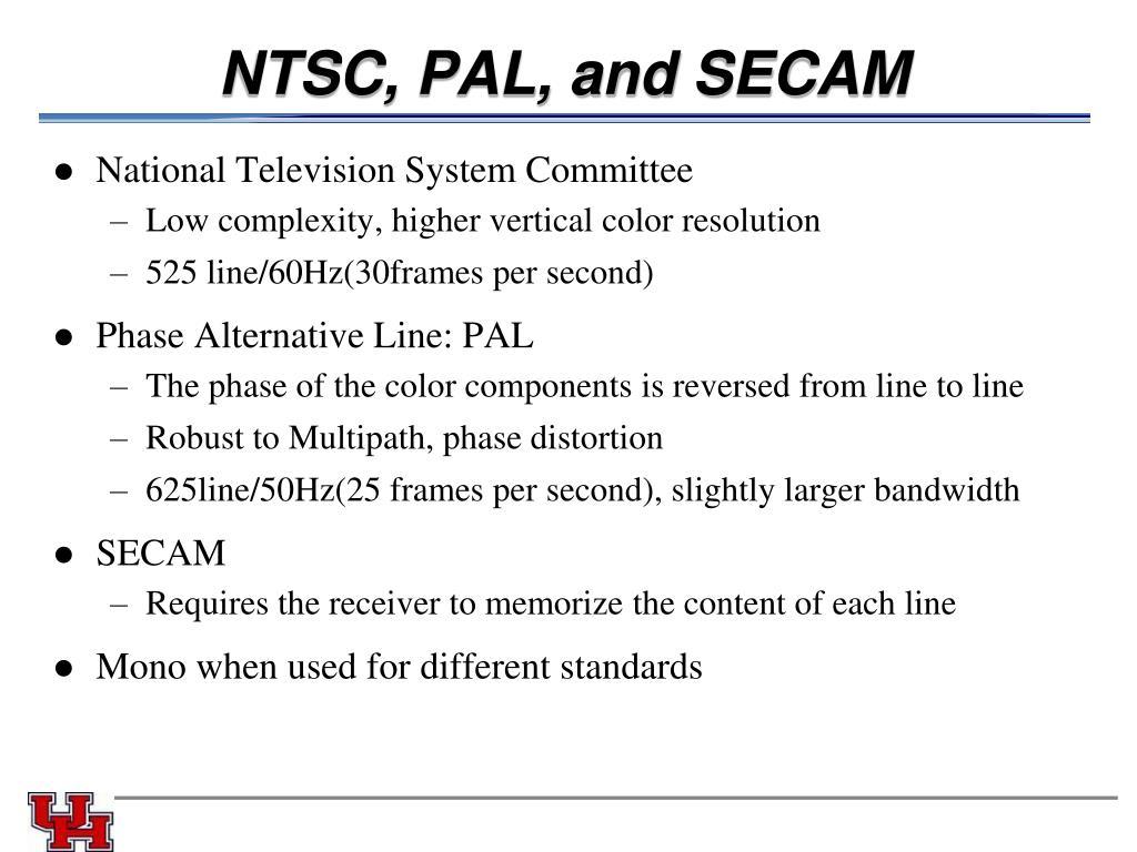 NTSC, PAL, and SECAM