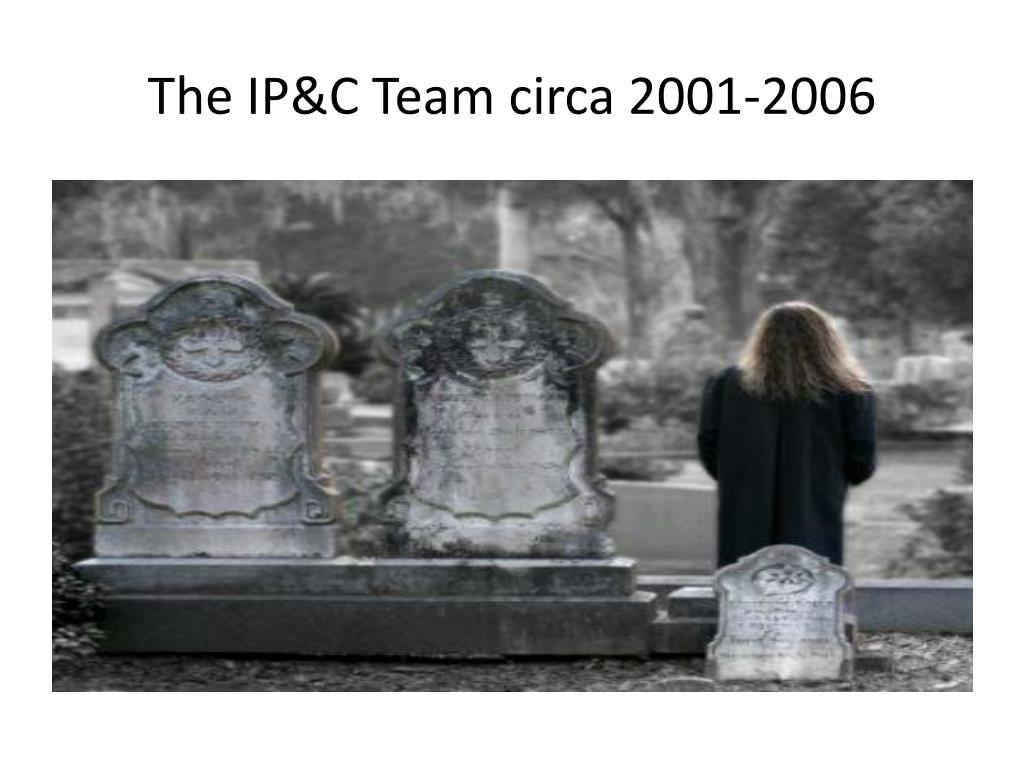 The IP&C Team circa 2001-2006