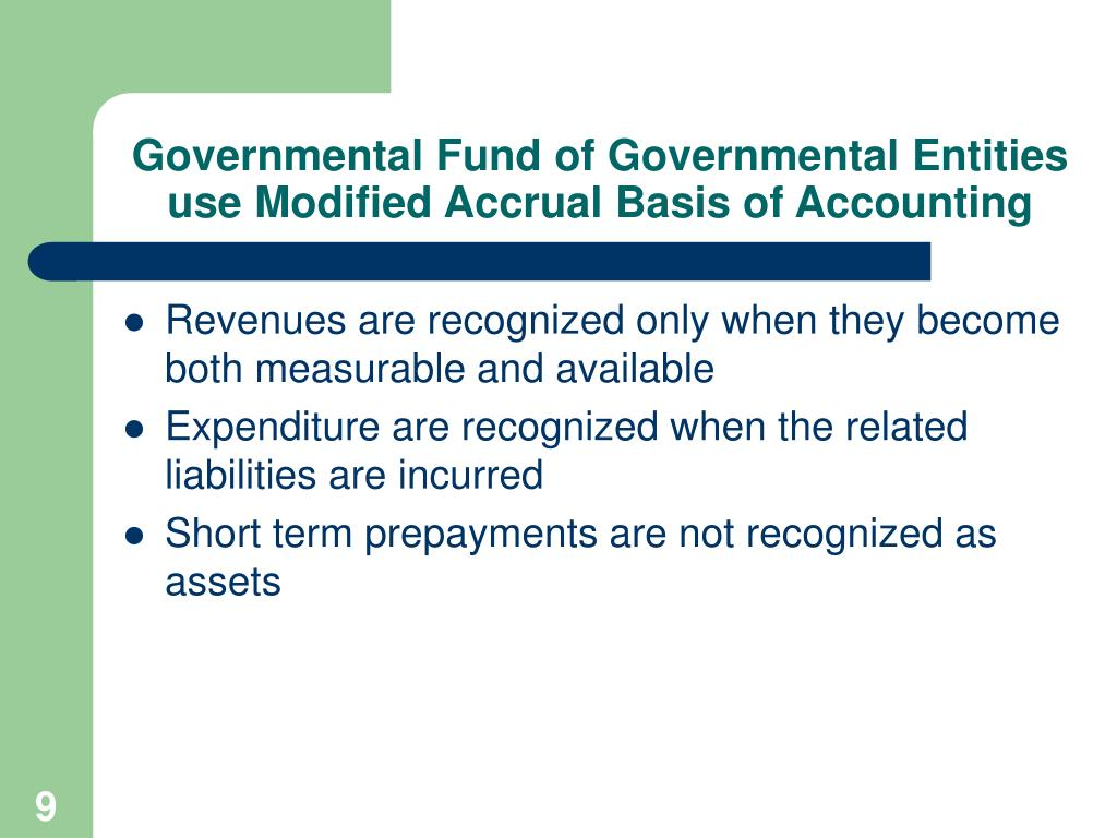 Governmental Fund of Governmental Entities use Modified Accrual Basis of Accounting