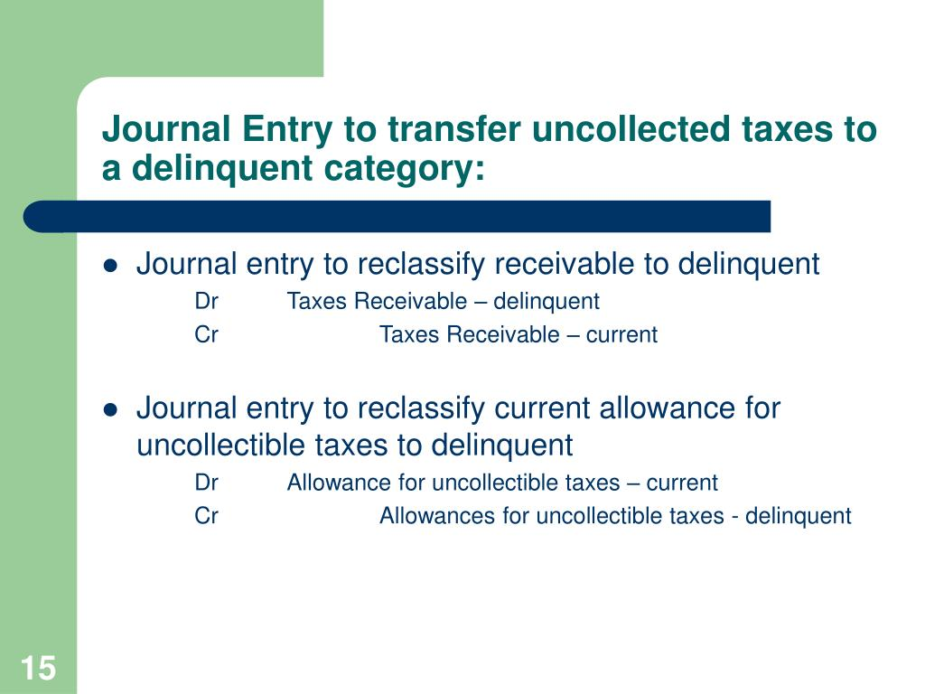 Journal Entry to transfer uncollected taxes to a delinquent category: