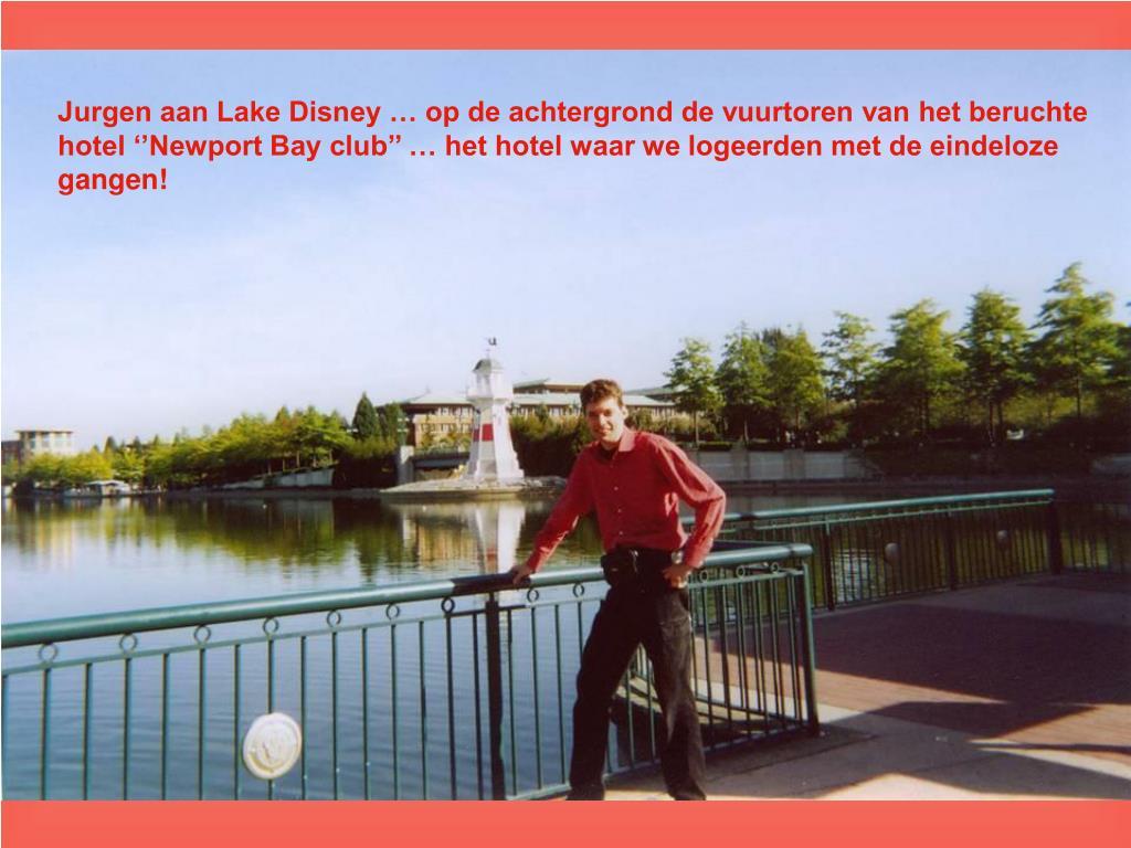 Jurgen aan Lake Disney … op de achtergrond de vuurtoren van het beruchte