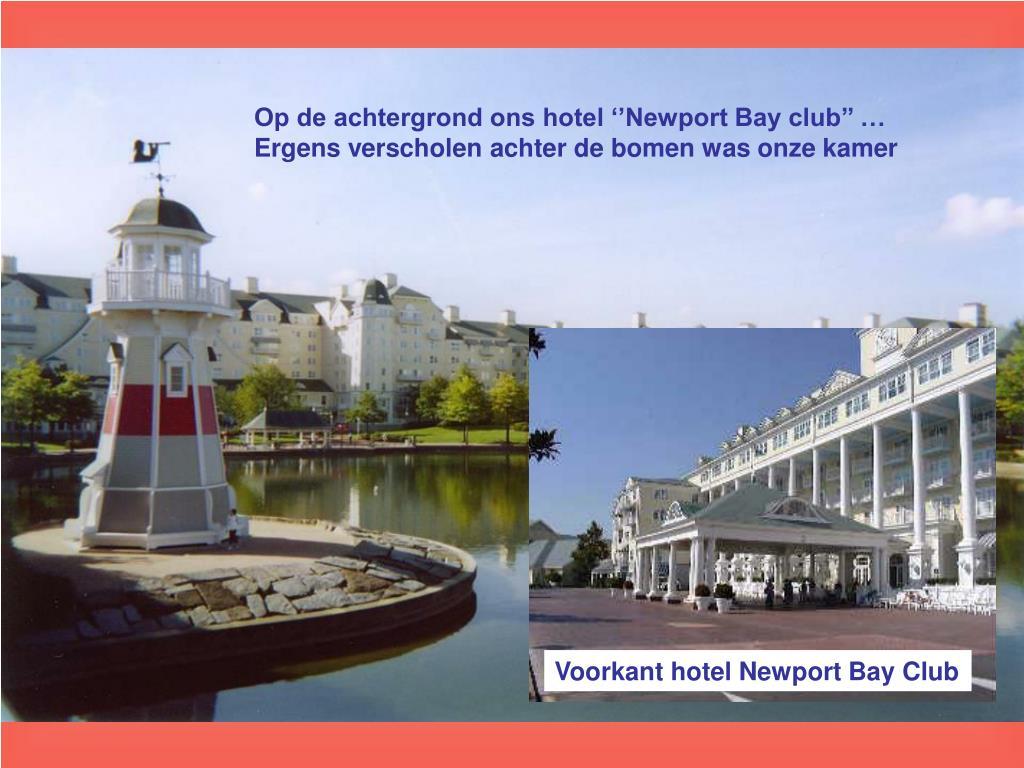 Op de achtergrond ons hotel ''Newport Bay club'' …