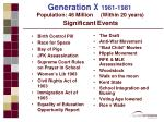 generation x 1961 1981 population 46 million within 20 years significant events