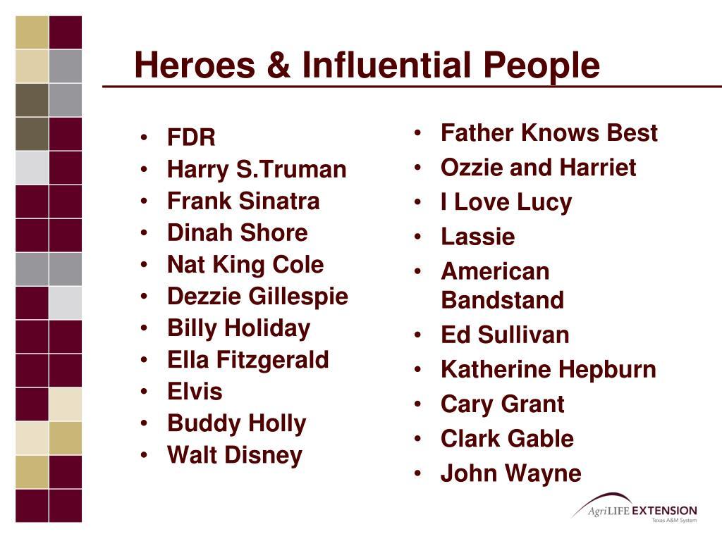 Heroes & Influential People