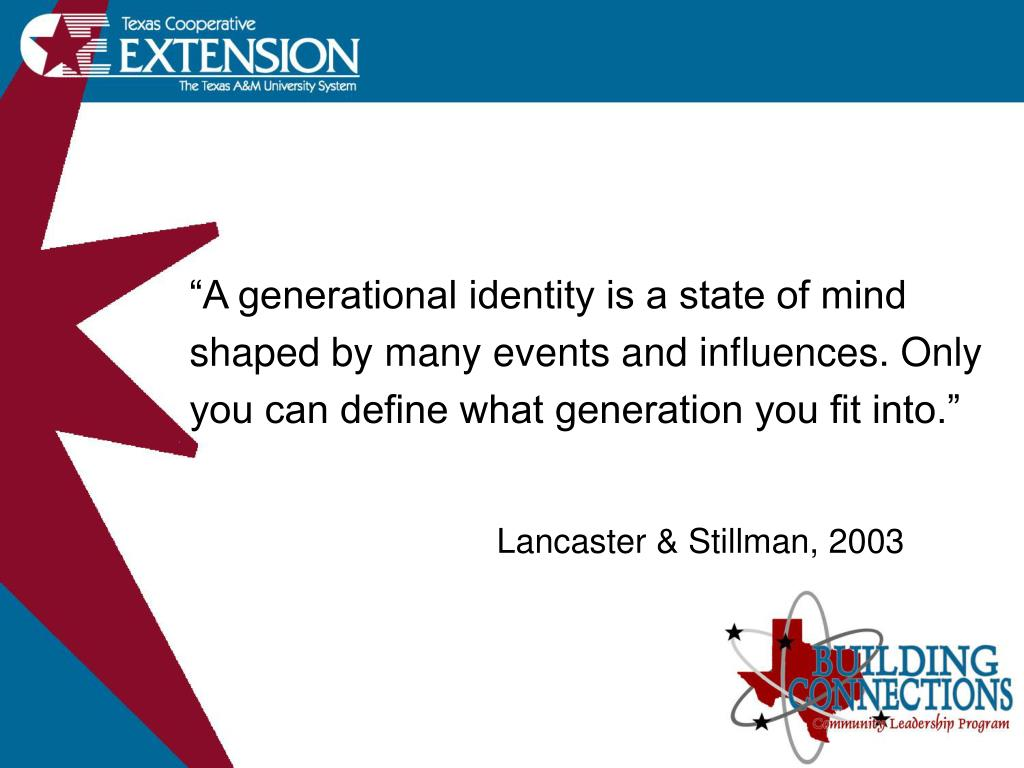 """A generational identity is a state of mind"