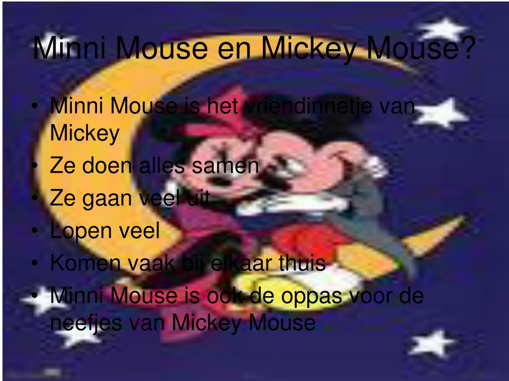 Minni Mouse en Mickey Mouse?
