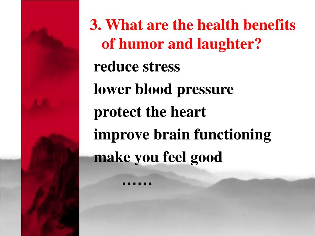 3. What are the health benefits of humor and laughter?