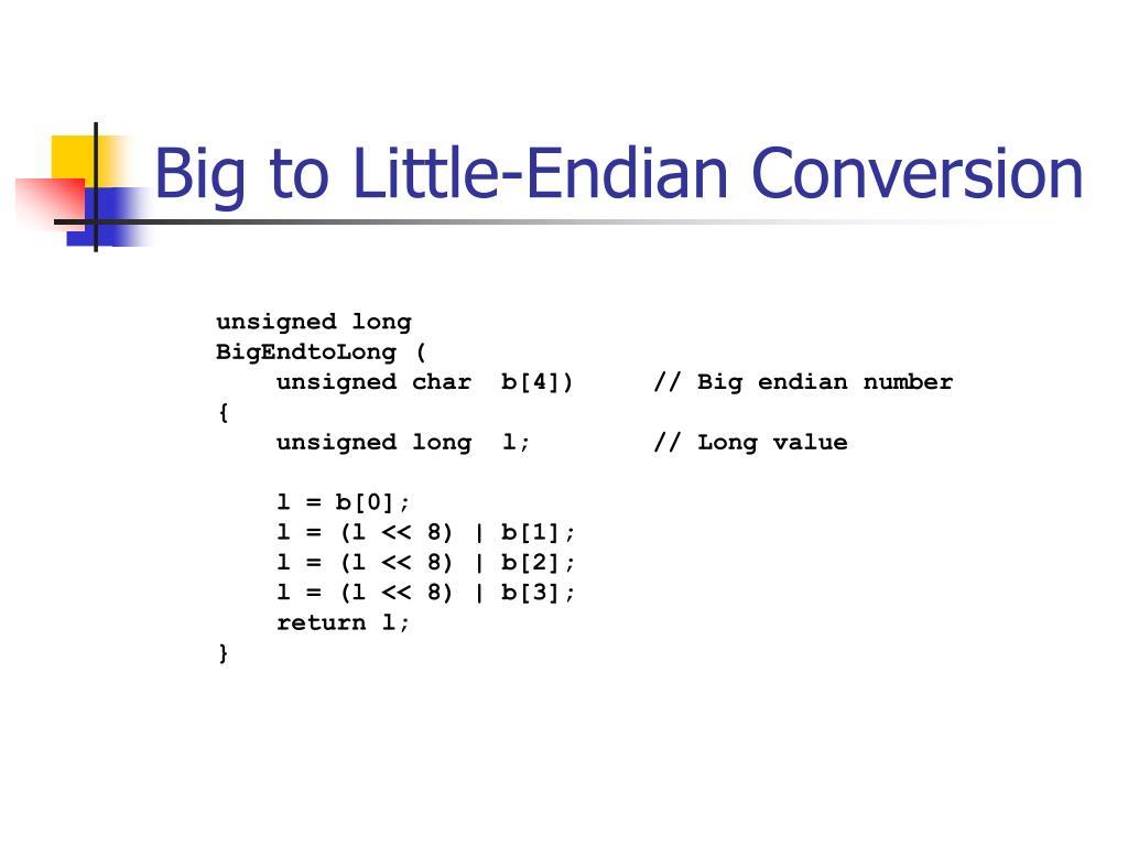 Big to Little-Endian Conversion