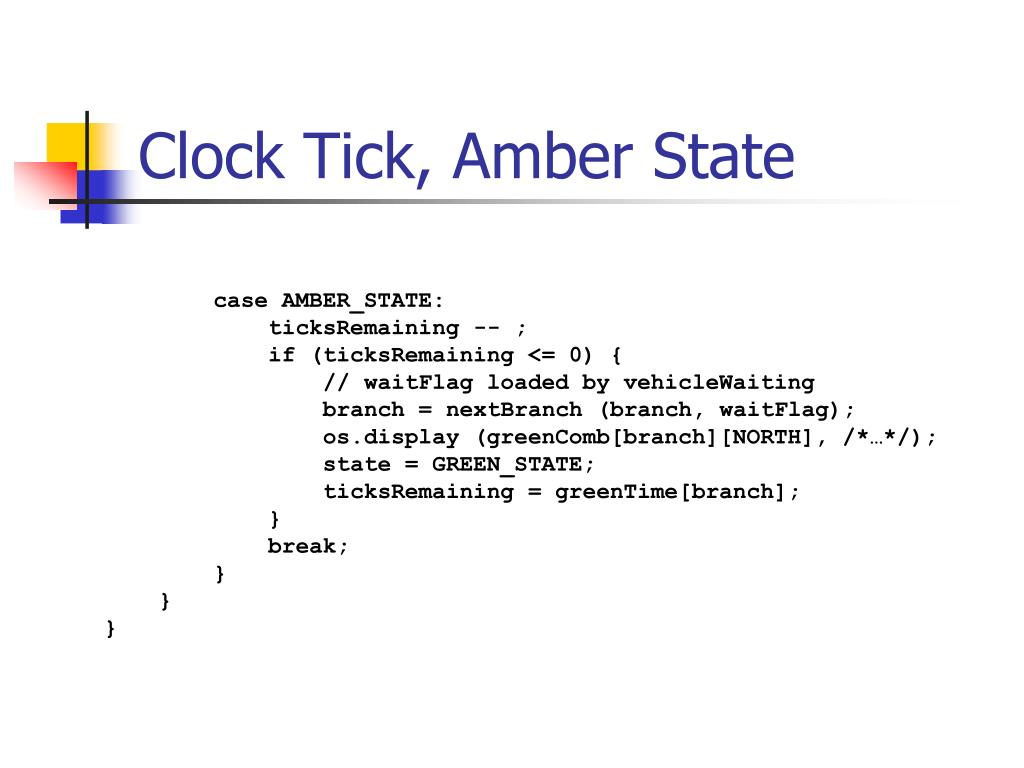 Clock Tick, Amber State