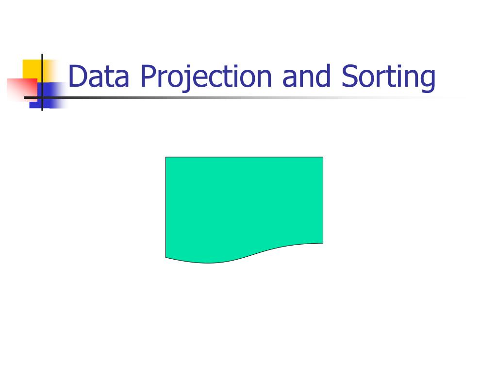 Data Projection and Sorting