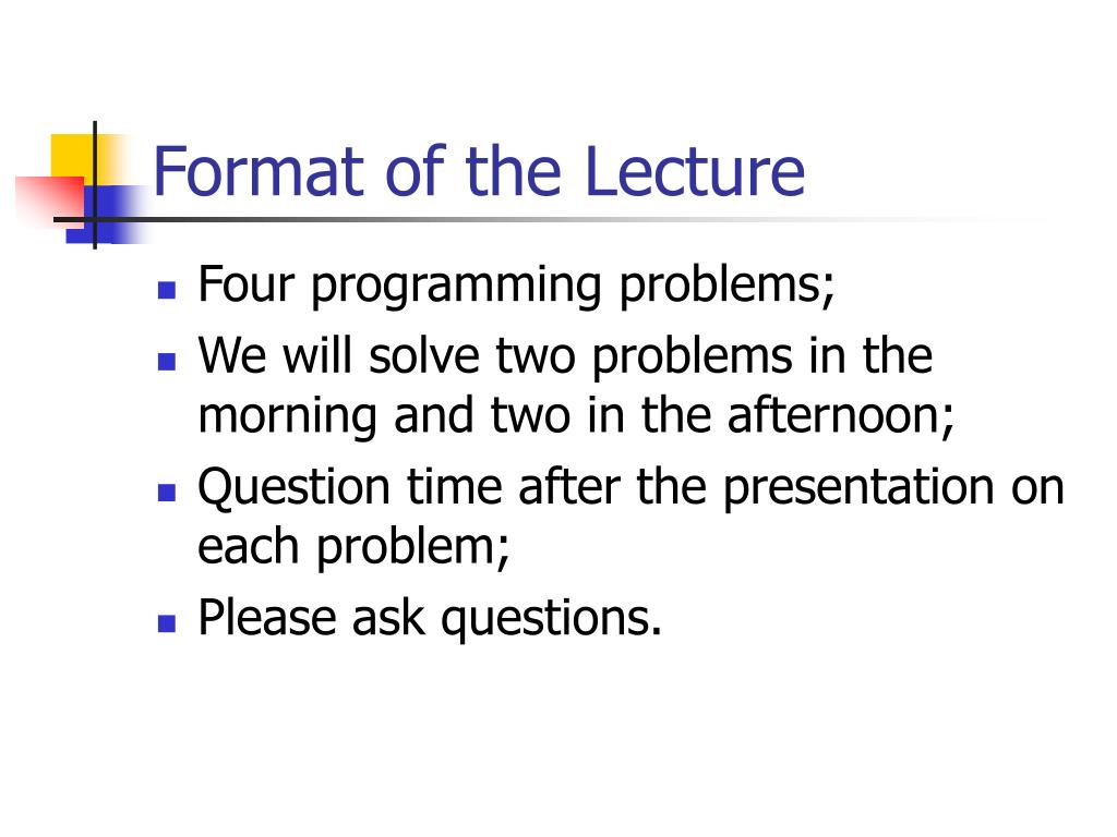 Format of the Lecture