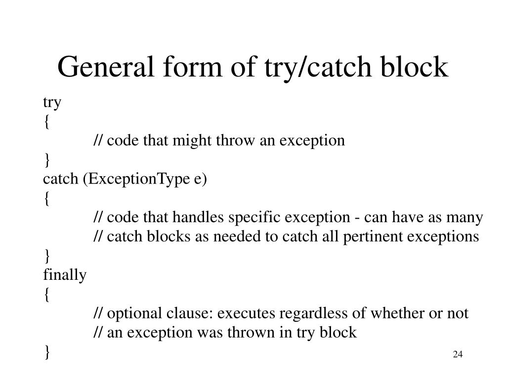 General form of try/catch block