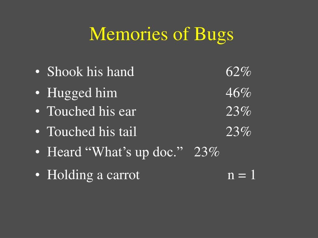 Memories of Bugs