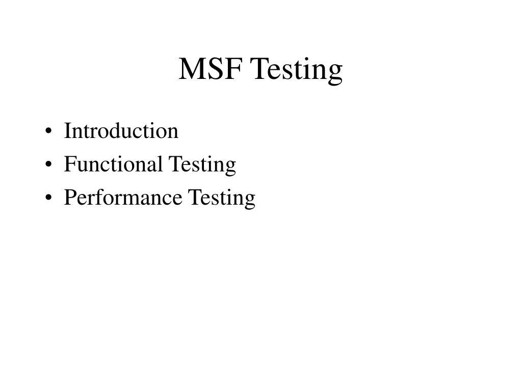 MSF Testing
