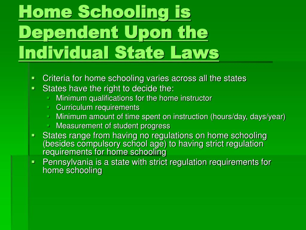 Home Schooling is Dependent Upon the Individual State Laws
