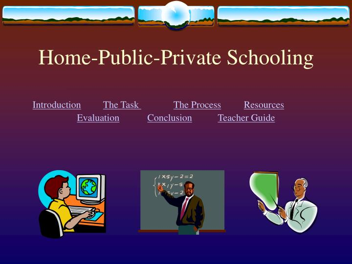 Home public private schooling