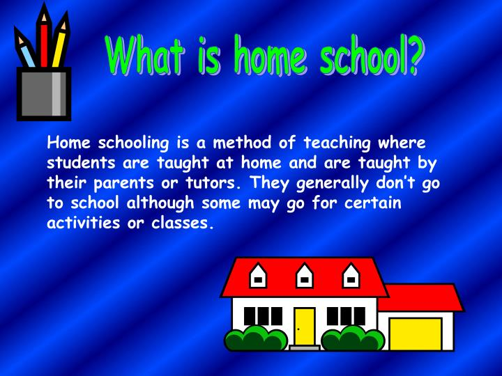 What is home school?