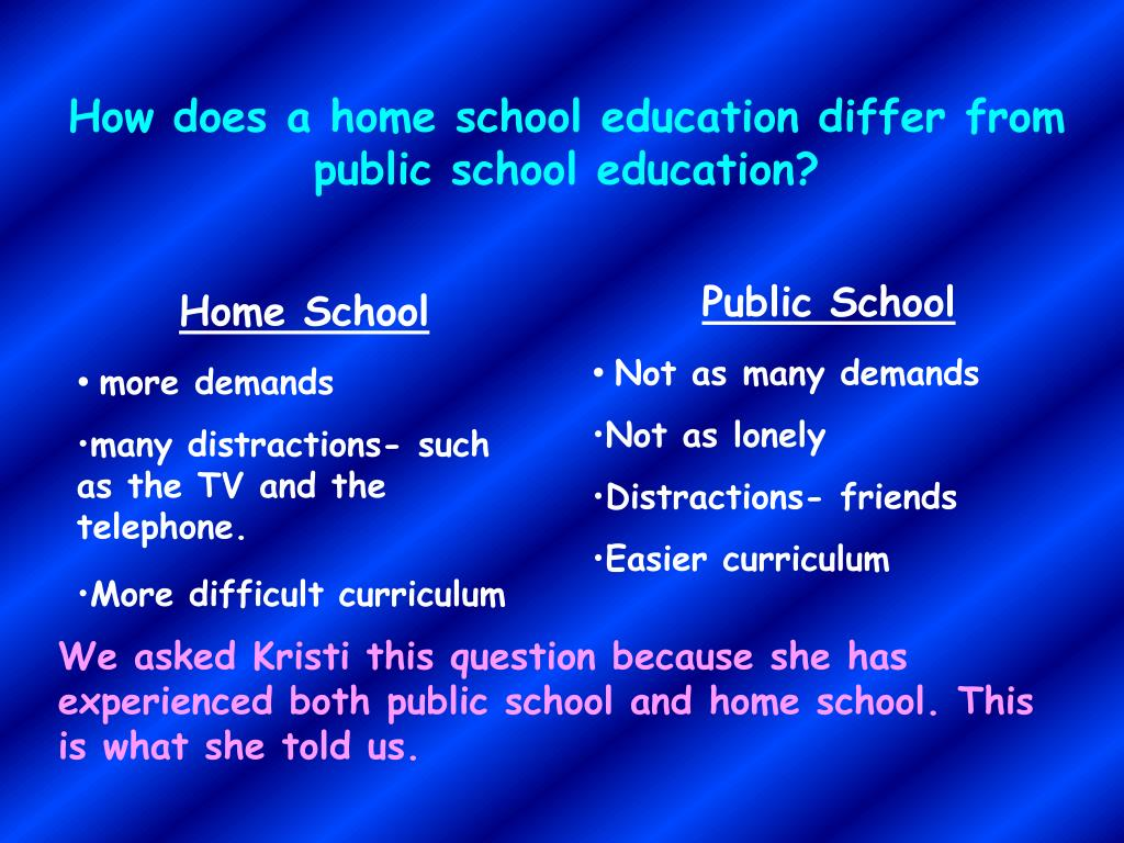 How does a home school education differ from public school education?
