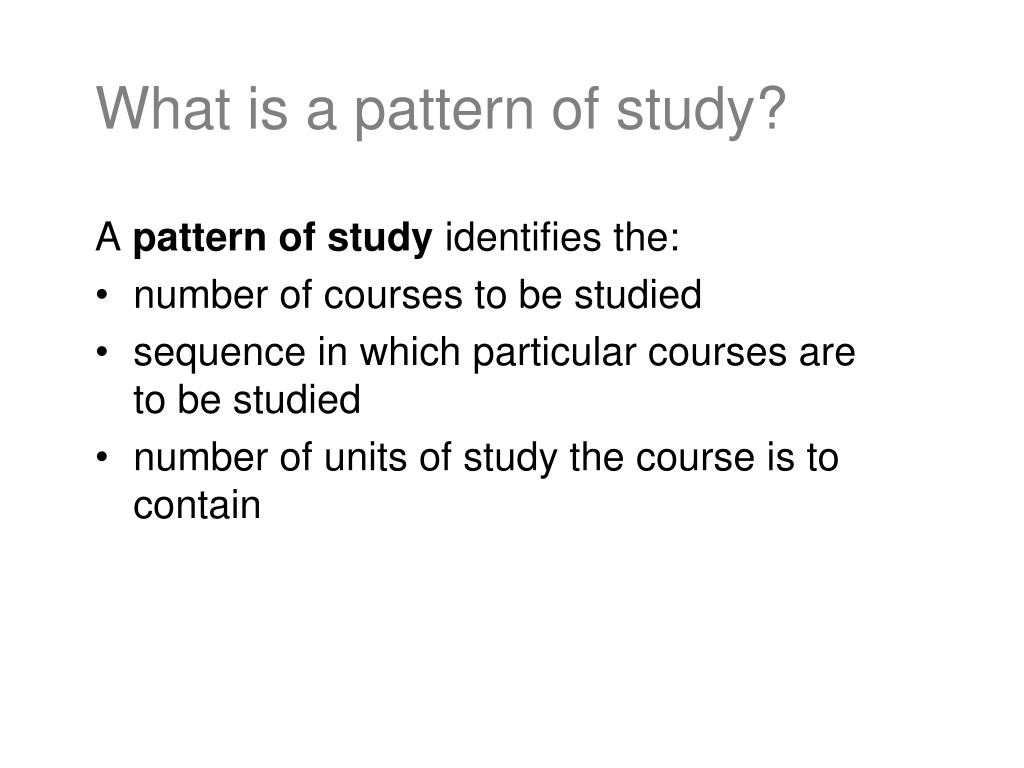What is a pattern of study?