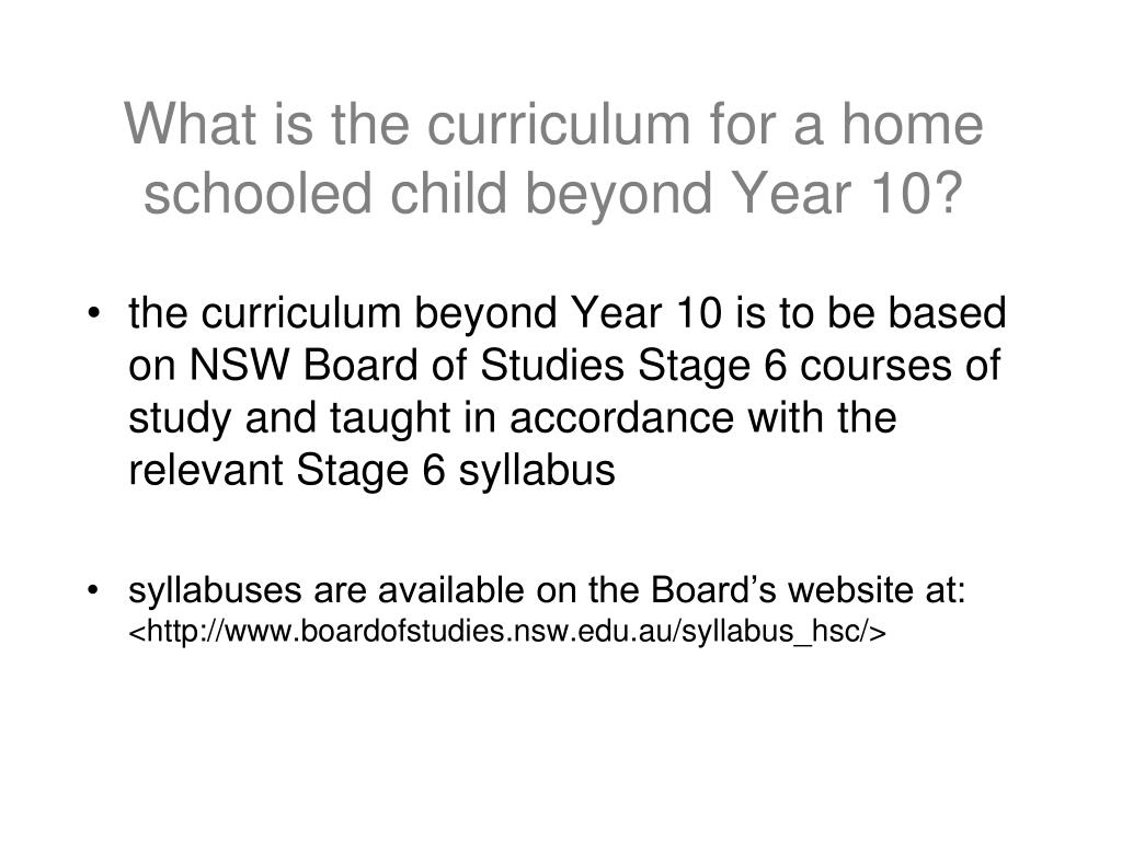 What is the curriculum for a home schooled child beyond Year 10?