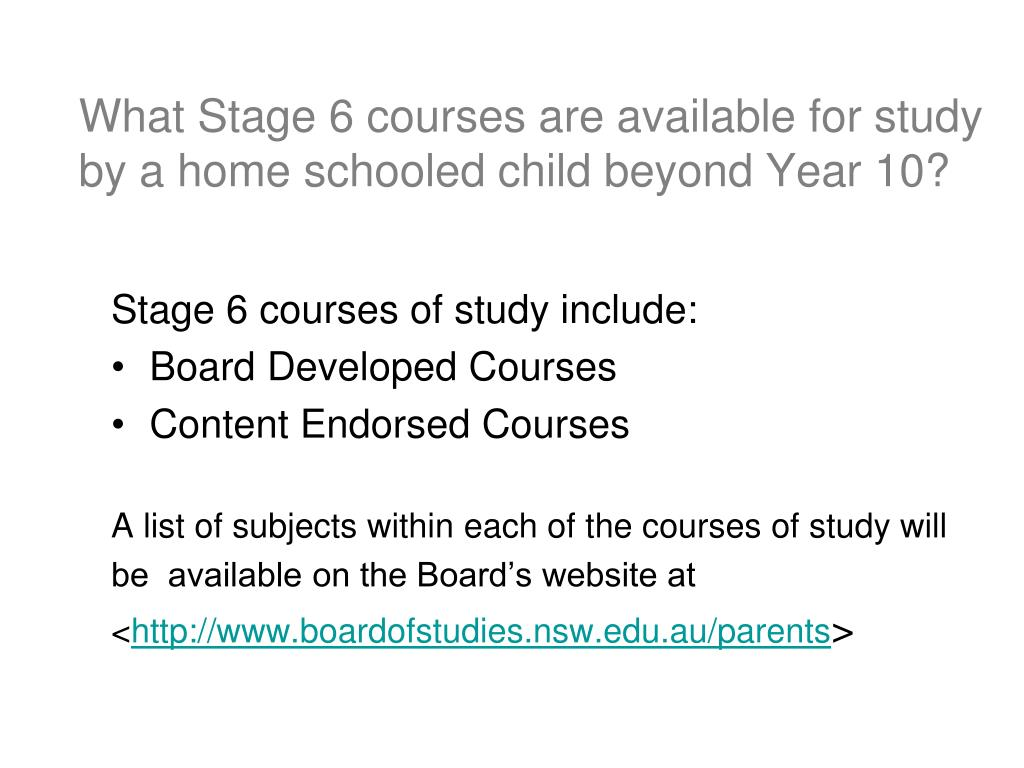 What Stage 6 courses are available for study by a home schooled child beyond Year 10?