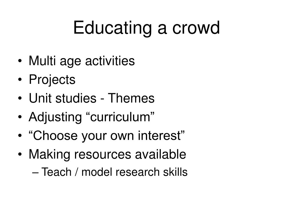 Educating a crowd