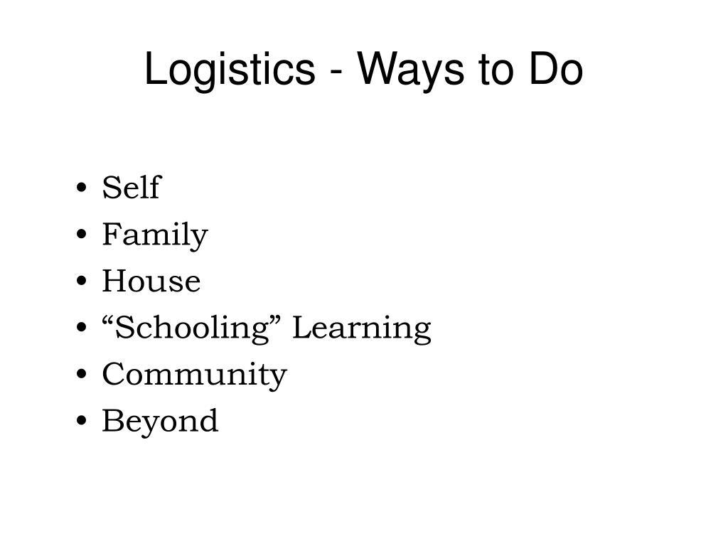 Logistics - Ways to Do