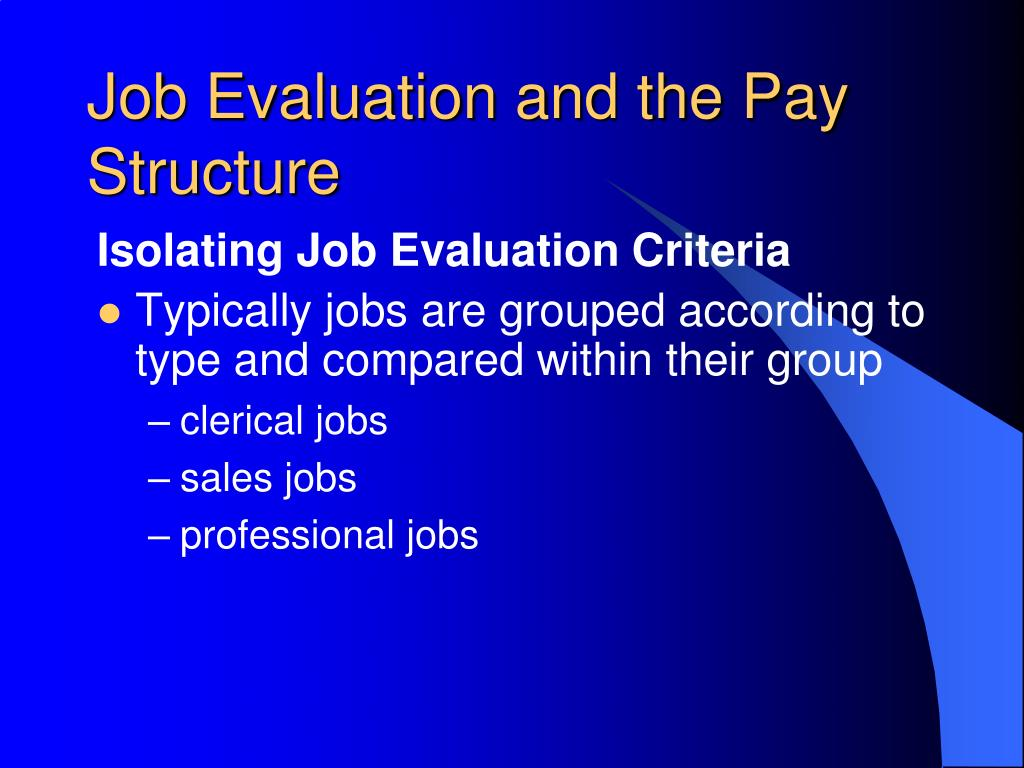 Job Evaluation and the Pay Structure
