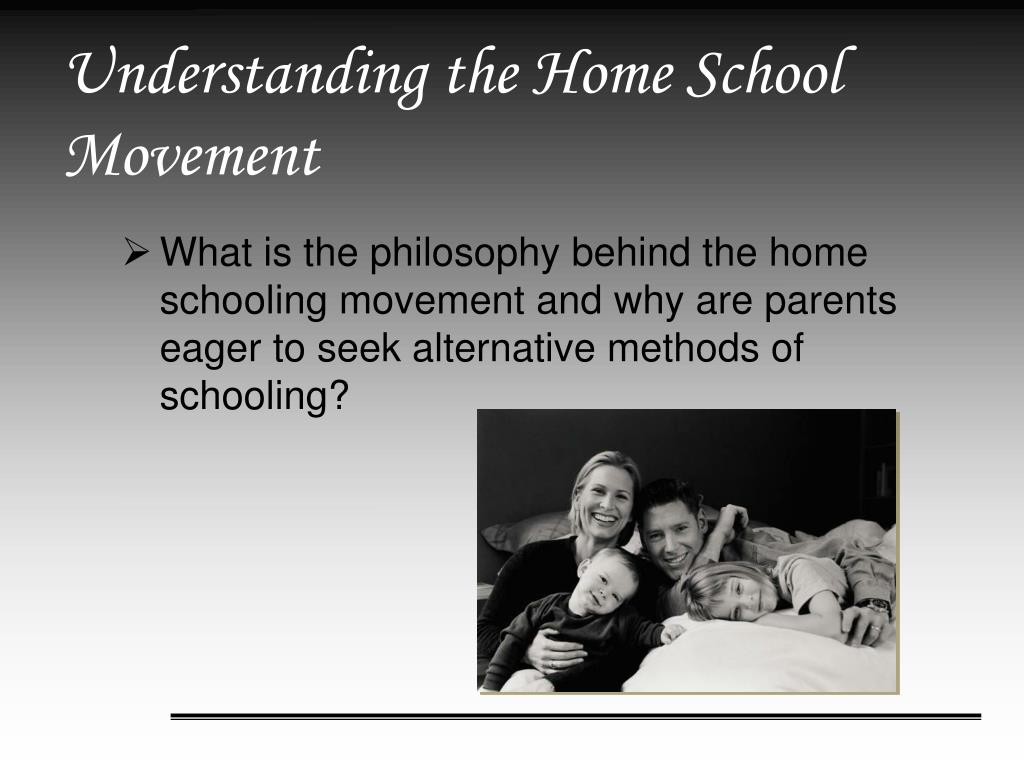 What is the philosophy behind the home schooling movement and why are parents eager to seek alternative methods of schooling?