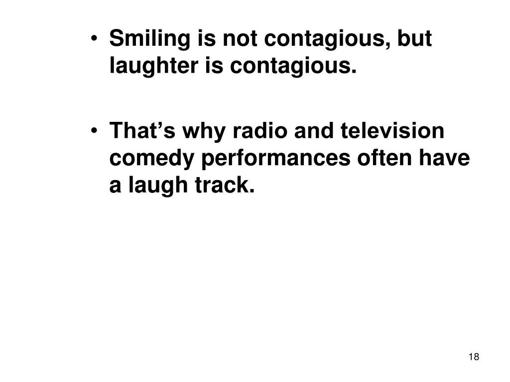the phenomenon of contagious smiling essay 2013-6-28 why do we yawn and why is it contagious  he has found that this phenomenon occurs most often in individuals who score  our ask smithsonian.