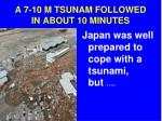 a 7 10 m tsunam followed in about 10 minutes