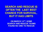 search and rescue is often the last best chance for survival but it has limits