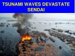 tsunami waves devastate sendai