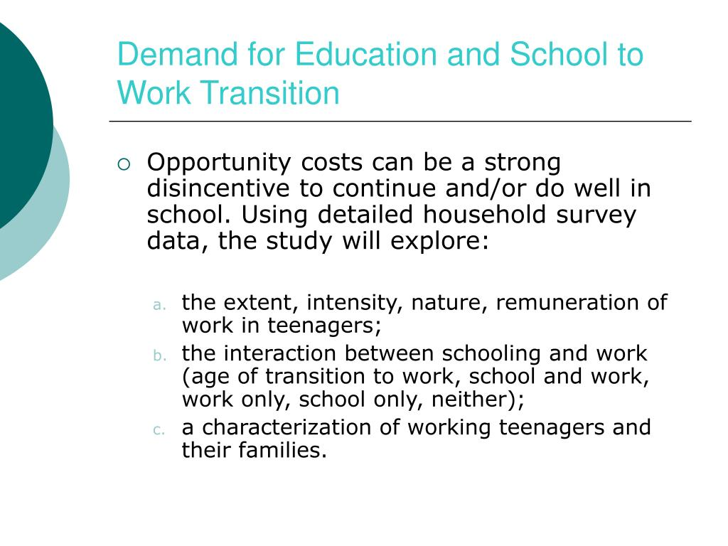 Demand for Education and School to Work Transition